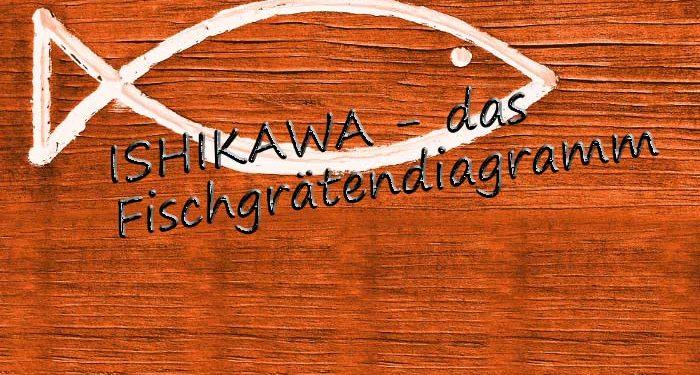 Ishikawa Diagramm Fischgrätendiagramm nutzen-Blogbild